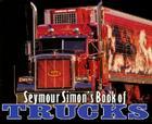 Seymour Simon's Book of Trucks Cover Image