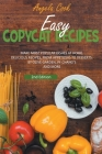 Easy Copycat Recipes: Make Most Popular Dishes at Home. Delicious Recipes, from Appetizers to Desserts, by Olive Garden, Pf Chang's and More Cover Image