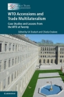 Wto Accessions and Trade Multilateralism: Case Studies and Lessons from the Wto at Twenty Cover Image