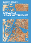 Activating Urban Waterfronts: Planning and Design for Inclusive, Engaging and Adaptable Public Spaces Cover Image