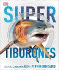 Super tiburones: Y otras criaturas de las profundidades (Super Encyclopedias) Cover Image