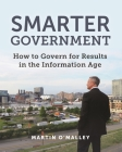 Smarter Government: How to Govern for Results in the Information Age Cover Image