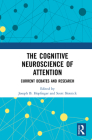 The Cognitive Neuroscience of Attention: Current Debates and Research Cover Image