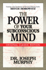 The Power of Your Subconscious Mind (Original Classic Edition) Cover Image