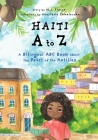 Haiti A to Z: A Bilingual ABC Book about the Pearl of the Antilles Cover Image
