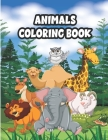 Animals Coloring Book: Animals Coloring Book Coloring Books for Kids Awesome Animals Cute Animal Coloring Book for Kids Coloring Pages of Ani Cover Image
