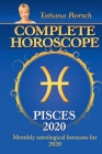 Complete Horoscope Pisces 2020: Monthly Astrological Forecasts for 2020 Cover Image