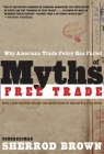 Myths of Free Trade: Why American Trade Policy Has Failed Cover Image