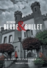 Between Blade and Bullet: The Mary Steinhauser Story Cover Image