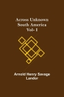 Across Unknown South America Vol- I Cover Image