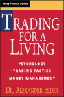 Trading for a Living: Psychology, Trading Tactics, Money Management (Wiley Finance #31) Cover Image