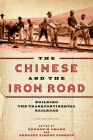 The Chinese and the Iron Road: Building the Transcontinental Railroad (Asian America) Cover Image