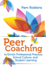 Peer Coaching: To Enrich Professional Practice, School Culture, and Student Learning Cover Image