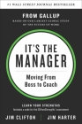 It's the Manager: Gallup finds the quality of managers and team leaders is the single biggest factor in your organization's long-term success. Cover Image