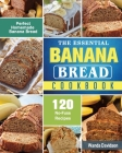 The Essential Banana Bread Cookbook Cover Image