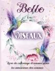 Belle Oiseaux: Livre de coloriage d'oiseaux incroyable pour soulager le stress avec de magnifiques motifs d'oiseaux Cover Image