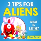 3 Tips for Aliens: What is Easter? Cover Image