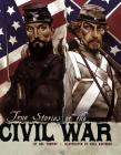 True Stories of the Civil War (Stories of War) Cover Image