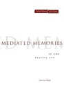 Mediated Memories in the Digital Age (Cultural Memory in the Present) Cover Image
