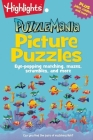 Picture Puzzles: Eye-popping matching, mazes, scrambles, and more (Highlights Puzzlemania Puzzle Pads) Cover Image