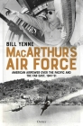 MacArthur's Air Force: American Airpower over the Pacific and the Far East, 1941–51 Cover Image