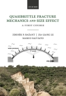 Quasibrittle Fracture Mechanics and Size Effect: A First Course Cover Image
