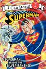 Superman Classic: Superman versus the Silver Banshee (I Can Read Level 2) Cover Image