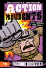 Action Presidents #3: Theodore Roosevelt! Cover Image