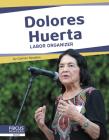 Dolores Huerta: Labor Organizer Cover Image