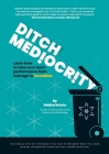 Ditch Mediocrity Cover Image