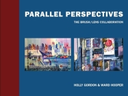 Parallel Perspectives: The Brush/ Lens Collaboration Cover Image