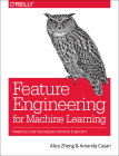Feature Engineering for Machine Learning: Principles and Techniques for Data Scientists Cover Image