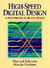 High Speed Digital Design: A Handbook of Black Magic (Prentice Hall Modern Semiconductor Design) Cover Image