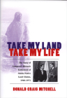 Take My Land, Take My Life: The Story of Congress's Historic Settlement of Alaska Native Land Claims 1960-1971 Cover Image