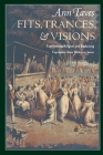 Fits, Trances, and Visions: Experiencing Religion and Explaining Experience from Wesley to James Cover Image