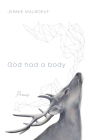 God Had a Body: Poems (Blue Light Books) Cover Image