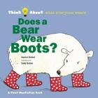 Does a Bear Wear Boots?: Think About... Who Wears Clothes Cover Image
