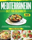 Mediterranean Diet for Beginners #2020: Affordable, Easy & Delicious Mediterranean Diet Recipes Lose Weight, Balance Hormones & Reset Your Body 30-Day Cover Image