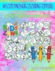 My Cute Dinosaur Colouring Toddlers: Coelophysis, Velociraptor, Pelecanimimus, Elasmosaurus, Pelecanimimus, Dinosauregg, Saltopus, Rhamphorhynchus For Cover Image