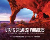 Utah's Greatest Wonders: A Photographic Journey of the Five National Parks Cover Image