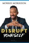 Disrupt Yourself: Choosing Courage Over Comfort, On Purpose Cover Image
