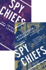 Spy Chiefs: Volumes 1 and 2 Cover Image