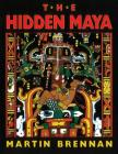 The Hidden Maya: A New Understanding of Maya Glyphs Cover Image