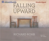 Falling Upward: A Spirituality for the Two Halves of Life Cover Image