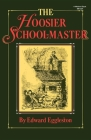 The Hoosier School-Master (Library of Indiana Classics) Cover Image