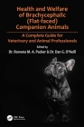 Health and Welfare of Brachycephalic (Flat-Faced) Companion Animals: A Complete Guide for Veterinary and Animal Professionals Cover Image