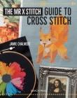 The Mr X Stitch Guide to Cross Stitch Cover Image
