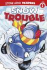 Snow Trouble (Stone Arch Readers - Level 1 (Library)) Cover Image