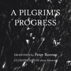 A Pilgrim's Progress: Drawings by Peter Bonner a Conversation About Drawing Cover Image
