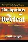 Flashpoints of Revival: History's Mighty Revivals Cover Image